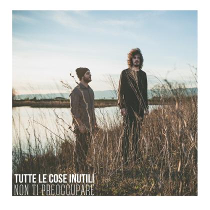 http://www.abuzzsupreme.it/wp-content/uploads/2018/02/Tutte-le-Cose-Inutili-Non-ti-preccupare-COVER-1.jpg