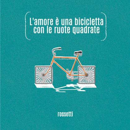 http://www.abuzzsupreme.it/wp-content/uploads/2019/06/Rossetti-Lamore-è-una-bicicletta-con-le-ruote-qudrate-COVER.jpg